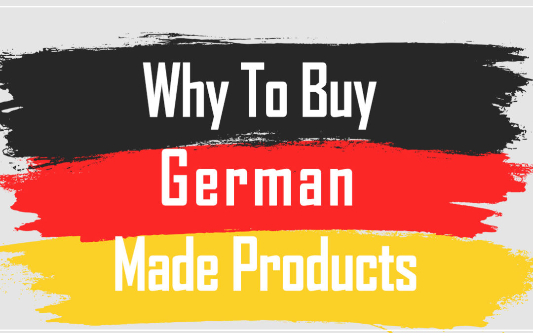 Why To Buy German Made Products