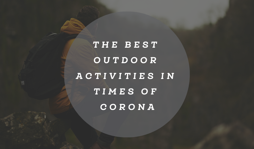 The best outdoor activities in times of Corona